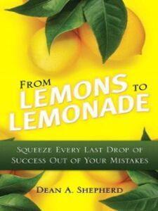Foto Cover di From Lemons to Lemonade, Ebook inglese di Dean A. Shepherd, edito da Pearson Education