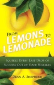 Ebook in inglese From Lemons to Lemonade Shepherd, Dean A.