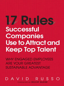 Foto Cover di 17 Rules Successful Companies Use to Attract and Keep Top Talent, Ebook inglese di David Russo, edito da Pearson Education
