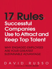 17 Rules Successful Companies Use to Attract and Keep Top Talent