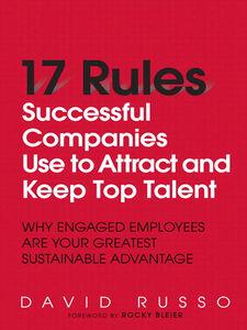 Foto Cover di 17 Rules Successful Companies Use to Attract and Keep Top Talent, Ebook inglese di David Russo, edito da Pearson Education
