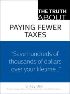 Ebook in inglese The Truth About Paying Fewer Taxes Bell, S. Kay