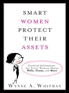 Ebook in inglese Smart Women Protect Their Assets Esq., Wynne A. Whitman