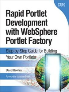 Foto Cover di Rapid Portlet Development with WebSphere® Portlet Factory, Ebook inglese di David Bowley, edito da Pearson Education