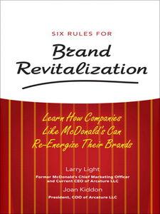 Foto Cover di Six Rules for Brand Revitalization, Ebook inglese di Larry Light,Joan Kiddon, edito da Pearson Education