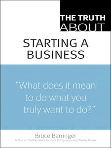 Ebook in inglese The Truth About Starting a Business Barringer, Bruce