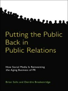Ebook in inglese Putting the Public Back in Public Relations Breakenridge, Deirdre , Solis, Brian