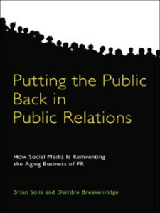 Ebook in inglese Putting the Public Back in Public Relations Breakenridge, Deirdre K. , Solis, Brian