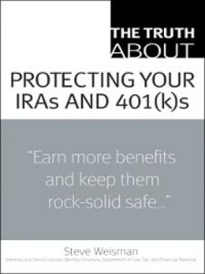 Ebook in inglese The Truth About Protecting Your IRAs and 401(k)s Weisman, Steve
