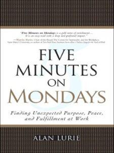 Foto Cover di Five Minutes on Mondays, Ebook inglese di Alan Lurie, edito da Pearson Education