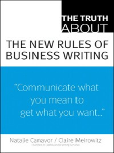 Ebook in inglese The Truth About the New Rules of Business Writing Canavor, Natalie , Meirowitz, Claire