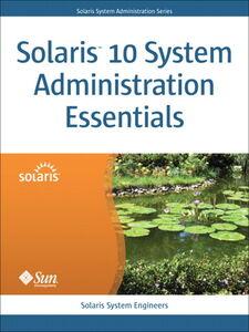 Ebook in inglese Solaris™ 10 System Administration Essentials Solaris System Engineers