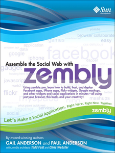 Ebook in inglese Assemble the Social Web with Zembly Anderson, Gail , Anderson, Paul , Fast, Todd , Webster, Chris