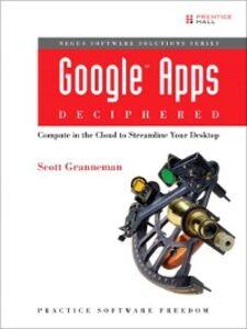Ebook in inglese Google™ Apps Deciphered Granneman, Scott