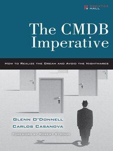 Foto Cover di The CMDB Imperative, Ebook inglese di Carlos Casanova,Glenn O'Donnell, edito da Pearson Education