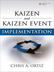 Ebook in inglese Kaizen and Kaizen Event Implementation Ortiz, Chris A.
