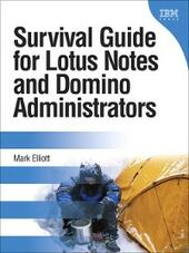 Survival Guide for Lotus Notes® and Domino® Administrators