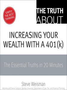 Ebook in inglese The Truth About Increasing Your Wealth with a 401(k) Weisman, Steve