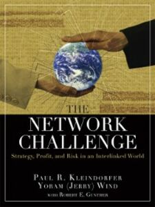 Ebook in inglese The Network Challenge Gunther, Robert E. , Kleindorfer, Paul R. , Wind, Yoram (Jerry) R.