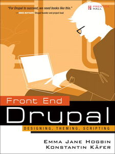 Foto Cover di Front End Drupal, Ebook inglese di Emma Jane Hogbin,Konstantin Käfer, edito da Pearson Education