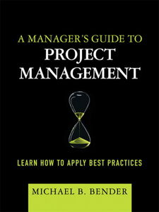 Ebook in inglese A Manager's Guide to Project Management Bender, Michael B.
