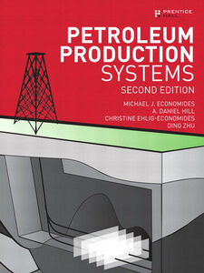 Ebook in inglese Petroleum Production Systems Economides, Michael J. , Ehlig-Economides, Christine , Hill, A. Daniel , Zhu, Ding