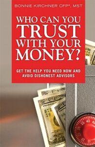 Foto Cover di Who Can You Trust With Your Money?, Ebook inglese di Bonnie Kirchner, edito da Pearson Education