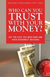 Ebook in inglese Who Can You Trust With Your Money? Kirchner, Bonnie