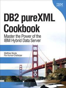 Ebook in inglese DB2® pureXML® Cookbook Kumar-Chatterjee, Pav , Nicola, Matthias