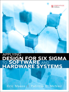 Ebook in inglese Applying Design for Six Sigma to Software and Hardware Systems Maass, Eric , McNair, Patricia D.