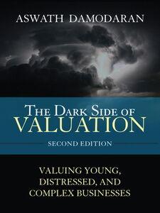 Foto Cover di The Dark Side of Valuation, Ebook inglese di Aswath Damodaran, edito da Pearson Education