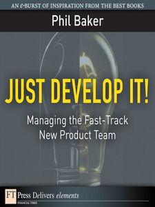 Foto Cover di Just Develop It!, Ebook inglese di Phil Baker, edito da Pearson Education