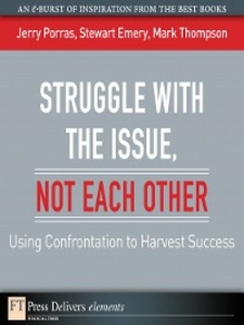 Ebook in inglese Struggle with the Issue, Not Each Other Emery, Stewart , Porras, Jerry , Thompson, Mark