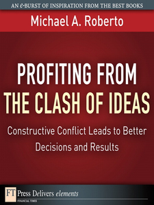 Ebook in inglese Profiting from the Clash of Ideas Roberto, Michael A.