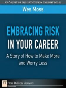 Ebook in inglese Embracing Risk in Your Career Moss, Wes