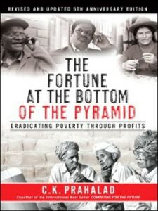 Ebook in inglese The Fortune at the Bottom of the Pyramid Prahalad, C.K.