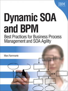 Ebook in inglese Dynamic SOA and BPM Fiammante, Marc