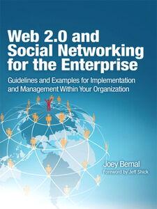 Foto Cover di Web 2.0 and Social Networking for the Enterprise, Ebook inglese di Joey Bernal, edito da Pearson Education