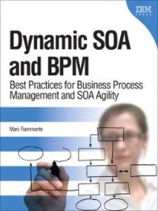 Foto Cover di Dynamic SOA and BPM, Ebook inglese di Marc Fiammante, edito da Pearson Education