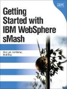 Ebook in inglese Getting Started with IBM WebSphere sMash Bishop, Karl , King, Brett , Lynn, Ron