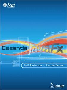 Ebook in inglese Essential JavaFX™ Anderson, Gail , Anderson, Paul