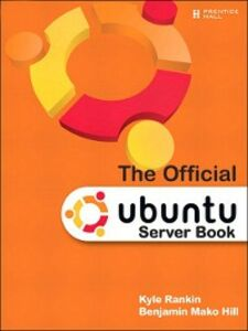 Ebook in inglese The Official Ubuntu Server Book Hill, Benjamin Mako , Rankin, Kyle