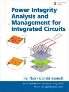 Ebook in inglese Power Integrity Analysis and Management for Integrated Circuits Bennett, Donald , Nair, Raj