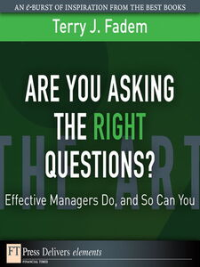 Foto Cover di Are You Asking the Right Questions?, Ebook inglese di Terry J. Fadem, edito da Pearson Education