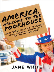 Ebook in inglese America, Welcome to the Poorhouse White, Jane