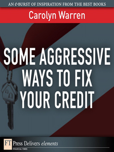 Ebook in inglese Some Aggressive Ways to Fix Your Credit Warren, Carolyn