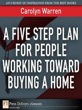 A Five-Step Plan for People Working Toward Buying a Home