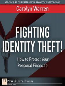 Foto Cover di Fighting Identity Theft!, Ebook inglese di Carolyn Warren, edito da Pearson Education