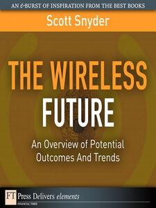 Ebook in inglese The Wireless Future Snyder, Scott T.