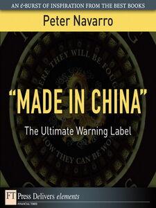 """Foto Cover di """"Made in China"""", Ebook inglese di Peter Navarro, edito da Pearson Education"""